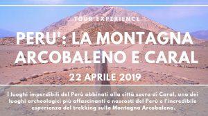 Tour di gruppo- Tour experience- Perù- Montagna Arcobaleno- Caral